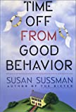 Time Off from Good Behavior (0671685171) by Sussman