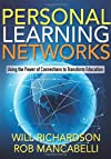 Personal learning networks : using the power of connections to transform education