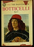 All The Paintings Of Botticelli Part I (1445-1484), By Roberto Salvini (The Complete Library Of World Art)