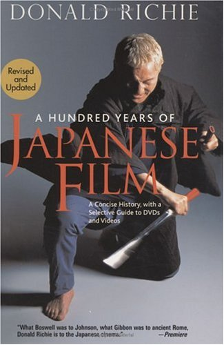 A Hundred Years of Japanese Film: A Concise History, with...
