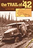 The Trail of '42: A Pictorial History of the Alaska Highway (0933126069) by Stan Cohen