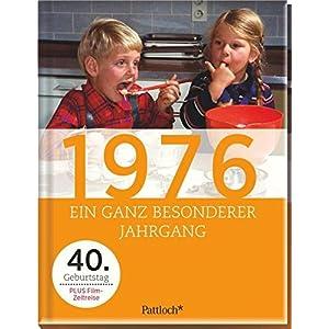1976: Ein ganz besonderer Jahrgang - 40. Geburtstag