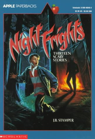 Night Frights: Thirteen Scary Stories (An Apple Paperback), J. B. STAMPER