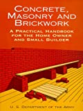 img - for Concrete, Masonry and Brickwork: A Practical Handbook for the Homeowner and Small Builder (Revised 1998 Edition) book / textbook / text book