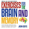 Exercises for the Brain and Memory: 70 Neurobic Exercises & FUN Puzzles to Increase Mental Fitness & Boost Your Brain Juice Today: (Special 2 In 1 Exclusive Edition) (       UNABRIDGED) by Jason Scotts Narrated by Caroline Miller