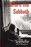Before the Sabbath (1933435305) by Hoffer, Eric