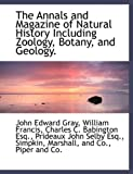 The Annals and Magazine of Natural History Including Zoology, Botany, and Geology.