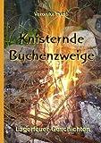 Knisternde Buchenzweige: Lagerfeuer-Geschichten