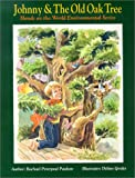 Johnny & The Old Oak Tree (Hands on the World Environmental Series)