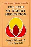 The Path of Insight Meditation (Shambhala Pocket Classics) (1570620695) by Goldstein, Joseph