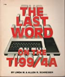 img - for Last Word on the Texas Instruments-99/4A book / textbook / text book