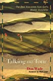 Talking on Tour : The Best Anecdotes from Golfs Master Storyteller