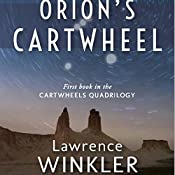 Orion's Cartwheel: Orion's Carthweel, Book 1 | Lawrence Winkler