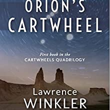 Orion's Cartwheel: Orion's Carthweel, Book 1 Audiobook by Lawrence Winkler Narrated by Lawrence Winkler
