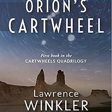 Orion's Cartwheel: Orion's Carthweel, Book 1 | Livre audio Auteur(s) : Lawrence Winkler Narrateur(s) : Lawrence Winkler