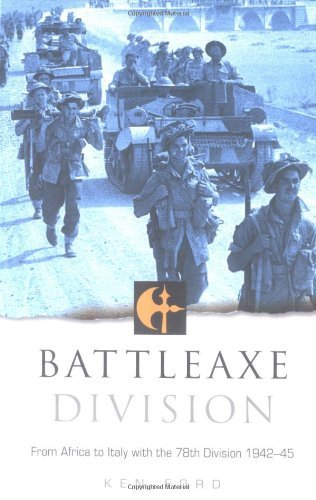 Battleaxe Divison: From Africa to Italy With the 78th Division 1942-45 (British Army at War) by Ken Ford (2003-12-22)