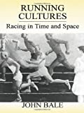 Running Cultures: Racing in Time and Space (Sport in the Global Society)