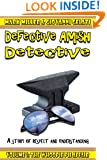 The Defective Amish Detective - Volume 1 - The Whoopie Pie Affair