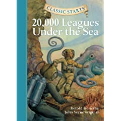 Classic Starts: 20,000 Leagues Under the Sea (Classic Starts Series) by Jules Verne,&#32;Lisa Church,&#32;Dan Andreasen and Arthur Pober Ed.D