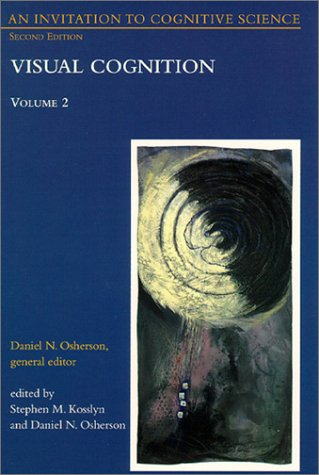 An Invitation to Cognitive Science: Vol. 2: Visual Cognition (Volume 2)