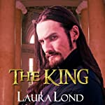 The King: The Dark Elf of Syron, Book 3 (       UNABRIDGED) by Laura Lond Narrated by A. T. Chandler