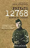 Private 12768: Memoir of a Tommy (0752435310) by Jackson, John