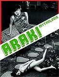 echange, troc Almine (postface) Rech, Jean-Christophe (texte) Ammann, Araki Nobuyoshi - Araki mythologie (en français)