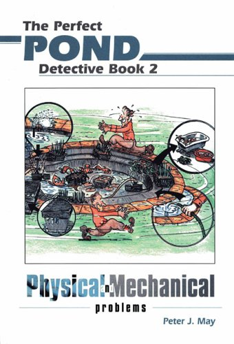 The Perfect Pond Detective Book 2: Physical And Mechanical Problems