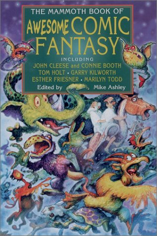 The Mammoth Book of Awesome Comic Fantasy (Mammoth Books) From Brand: Carroll n Graf