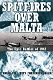 Image of SPITFIRES OVER MALTA: The Epic Air Battles of 1942