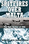 Spitfires Over Malta: The Epic Air Ba...