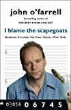 I Blame the Scapegoats (0385606745) by JOHN O'FARRELL