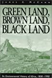 img - for Green Land, Brown Land, Black Land: An Environmental History of Africa, 1800-1990 book / textbook / text book