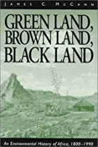 Green Land, Brown Land, Black Land: An Environmental History of Africa, 1800-1990