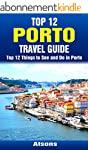 Top 12 Things to See and Do in Porto...
