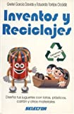 img - for Inventos y reciclajes (MANUALIDADES) (Spanish Edition) book / textbook / text book