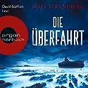 Die Überfahrt Hörbuch von Mats Strandberg Gesprochen von: David Nathan