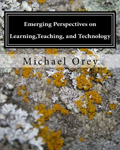 Emerging Perspectives on Learning,Teaching, and Technology