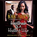Heartbreak of a Hustler's Wife: A Novel Audiobook by Nikki Turner Narrated by Bahni Turpin