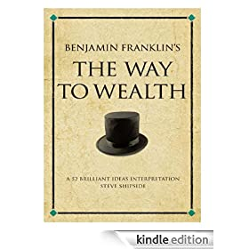 The Way to Wealth: A 52 Brilliant Ideas Interpretation (Infinite Success)
