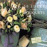 echange, troc Collectif - Trente idees de bouquets