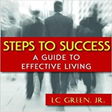 Steps to Success: A Guide to Effective Living Audiobook by L C Green Jr. Narrated by Lori L. Parker