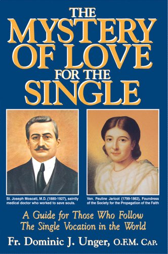 The Mystery of Love for the Single: A Guide for Those Who Follow the Single Vocation in the World