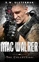 Military Fiction: THE MAC WALKER COLLECTION: A special ops military fiction collection...