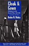 Cloak and Gown: Scholars in the Secret War, 1939-1961, Second Edition
