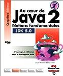 Au coeur de Java 2, volume 1 : Notion...