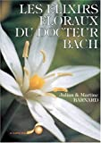 img - for Les Elixirs floraux du docteur Bach : Guide pratique de pr paration et d'utilisation book / textbook / text book