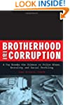 Brotherhood of Corruption: A Cop Brea...