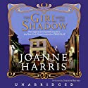 The Girl with No Shadow (       UNABRIDGED) by Joanne Harris Narrated by Susanna Burney