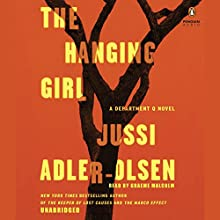 The Hanging Girl: A Department Q Novel (       UNABRIDGED) by Jussi Adler-Olsen Narrated by Graeme Malcolm